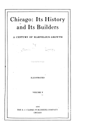 Chicago: Its History and Its Builders, a Century of Marvelous Growth, Volume 5