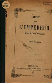 L'Empire moins l'empereur: lettre à Louis Bonaparte
