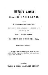 Hoyle's Games made familiar ... By Eidrah Trebor ... Thirteenth edition