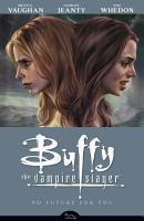 Buffy the Vampire Slayer Season 8 Volume 2  No Future for You PDF