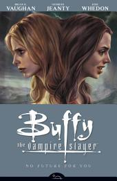 Buffy the Vampire Slayer Season 8 Volume 2: No Future for You: Volume 8