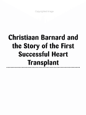 Christiaan Barnard and the Story of the First Successful Heart Transplant PDF