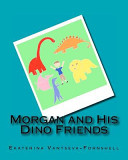 Morgan and His Dino Friends