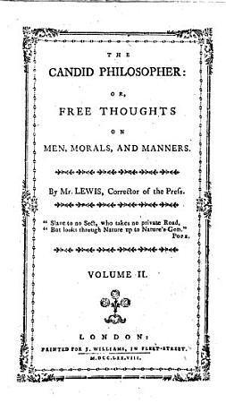 The Candid Philosopher  Or  Free Thoughts on Men  Morals  and Manners PDF