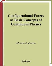 Configurational Forces as Basic Concepts of Continuum Physics