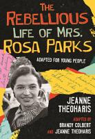 The Rebellious Life of Mrs  Rosa Parks PDF
