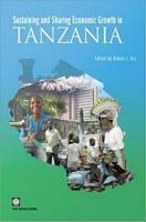 Sustaining and Sharing Economic Growth in Tanzania PDF