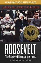 Roosevelt: The Soldier of Freedom: 1940–1945