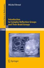 Introduction to Complex Reflection Groups and Their Braid Groups PDF