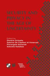 Security and Privacy in the Age of Uncertainty: IFIP TC11 18th International Conference on Information Security (SEC2003) May 26–28, 2003, Athens, Greece