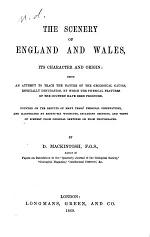 The Scenery of England and Wales, Its Character and Origin; Being an Attempt to Trace the Nature of the Geological Causes, Especially Denudation, by which the Physical Features of the Country Have Been Produced