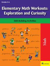 Elementary Math Workouts: Exploration and Curiosity: Skill-Building Activities