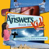The Answers Book for Kids Volume 4: 22 Questions from Kids on Sin, Salvation, and the Christian Life