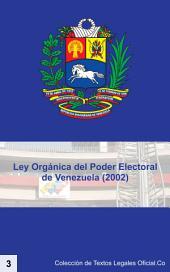Ley Orgánica del Poder Electoral de Venezuela - LOPE (2002)