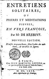 Entretiens solitaires, ou Prieres et meditations pieuses, en vers francois, par Mr De Brebeuf: Page45