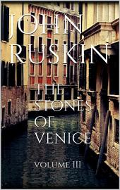 The Stones of Venice: Volume 3