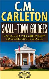 Small-Town Grudges: Canton County Chronicles Mysteries Short Stories #1