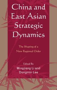 China and East Asian Strategic Dynamics PDF