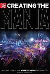 Creating the Mania: An Inside Look at How WrestleMania Comes to Life