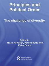 Principles and Political Order: The Challenge of Diversity