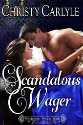 Scandalous Wager: A Whitechapel Wagers Novella