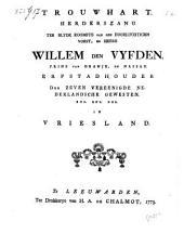 Trouwhart: herderszang ter blyde koomste van ... Willem den Vyfden ... in Vriesland