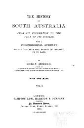 The History of South Australia from Its Foundation to the Year of Its Jubilee: Volume 1