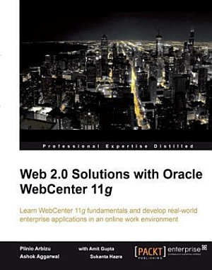 Web 2 0 Solutions with Oracle WebCenter 11g PDF