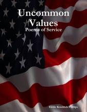 Uncommon Values: Poems of Service