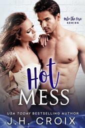 Hot Mess (Steamy Second Chance Firefighter Romance)