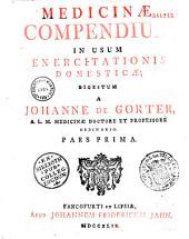 Medicinae compendium, in usum exercitationis domesticae digestum a Johanne de Gorter