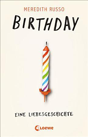 Birthday   Eine Liebesgeschichte PDF