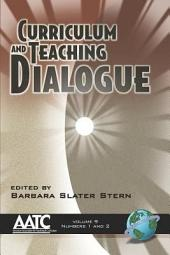 Curriculum and Teaching Dialogue: Volume 9, Issues 1-2
