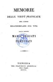 Memorie delle virtu praticate nel corso dell'esemplare sua vita dalla signora Maria Olgiati Pertusati