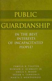 Public Guardianship: In the Best Interests of Incapacitated People?