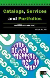 Catalogs, Services and Portfolios: A ITSM success story