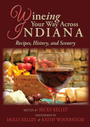 Wineing Your Way Across Indiana