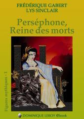 PERSÉPHONE, REINE DES MORTS: Figures mythiques 1