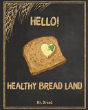 Hello  Healthy Bread Land