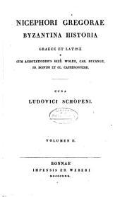 Nicephori Gregorae Byzantina historia: Graece et Latine, Volume 2; Volume 26