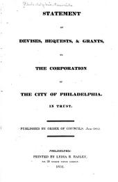 Statement of Devises, Bequests, & Grants to the Corporation of the City of Philadelphia, in Trust