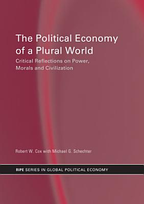 The Political Economy of a Plural World PDF