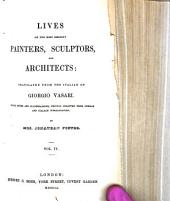 Lives of the Most Eminent Painters, Sculptors and Architects: Tr. from the Italian of Giorgio Vasari
