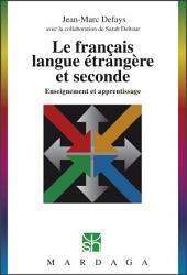Le français, langue étrangère et seconde: Enseignement et apprentissage