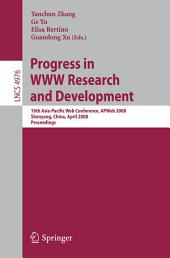 Progress in WWW Research and Development: 10th Asia-Pacific Web Conference, APWeb 2008, Shenyang, China, April 26-28, 2008, Proceedings