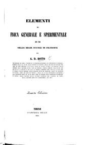 Elementi di fisica generale e sperimentale ad uso delle regie scuole di filosofia ... Quarta edizione
