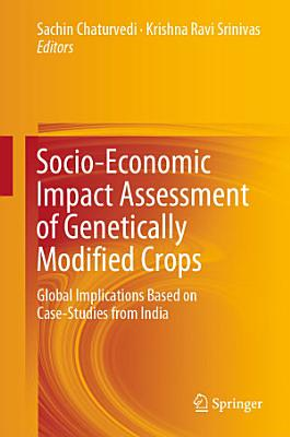 Socio-Economic Impact Assessment of Genetically Modified Crops