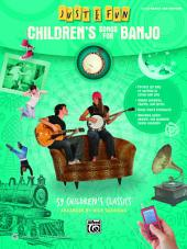 Just for Fun: Children's Songs for Banjo: 59 Children's Classics for Easy Banjo TAB