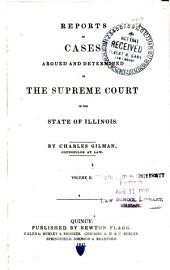 Reports of Cases Argued and Determined in the Supreme Court of the State of Illinois: Volume 7