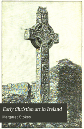 Early Christian Art in Ireland: Volumes 1-2